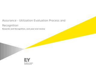 Assurance - Utilization Evaluation Process and Recognition_v 6.0 .pptx