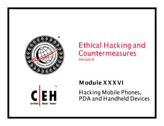 CEHv6 Module 36 Hacking Mobile Phones, PDA and Handheld Devices.pdf