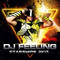 DJ FEELING - STARSHIPS 2k13.mp3