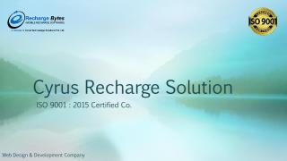 Cyrus Recharge Solution - Mobile Recharge API Software.pdf