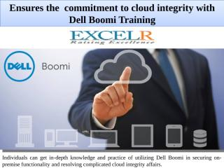 Ensures the  commitment to cloud integrity with Dell Boomi Training.pptx