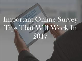 Important Online Survey Tips That Will Work In 2017.pdf