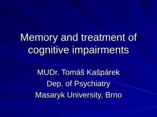 Memory and treatment og cognitive impairment.ppt