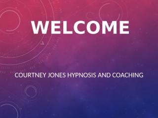 Courtney Jones Hypnosis and Coaching.pptx