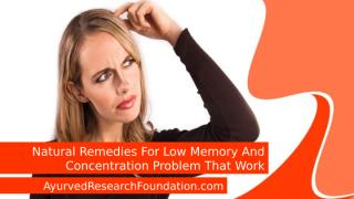 Natural Remedies For Low Memory And Concentration Problem That Work.pptx