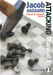 Quality Chess - Attacking Manual 1, 2nd Revised & Expanded Edition - Jacob Aagaard.pdf